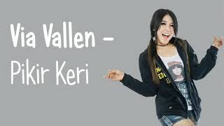 Download Via Vallen - Pikir Keri + Lirik