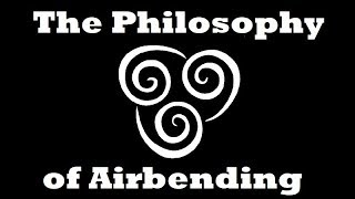 The Philosophy of Airbending in Avatar: The Last Airbender