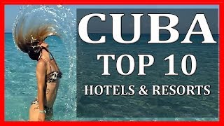 All Inclusive Hotels and Resorts Cuba - Top 10 [EN]