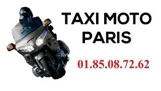 TAXI MOTO PARIS | 01.85.08.72.62 | MEILLEUR MOTO TAXI DE PARIS