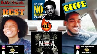N.W.A (Real N***) VS. ICE CUBE ( No Vaseline) BEST OF BEEFS! (TH&CE REACTION)
