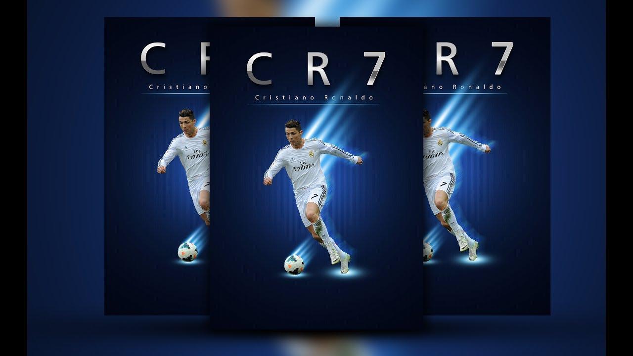 Poster design using photoshop cs5 - Tutorial How To Create A Cristiano Ronaldo Design Poster Cr7 Using Adobe Photoshop Cs5
