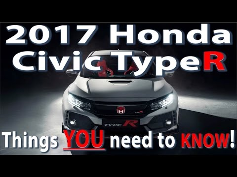 ★ 2017 HONDA CIVIC TYPE R : EVERYTHING YOU NEED TO KNOW ★