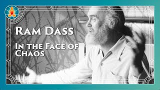 In the Face of Chaos - Ram Dass Full Lecture 1994