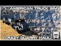 Crazy Quarry Haul! (American Truck Simulator)