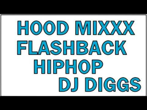 HOOD HIPHOP MIXXX FLASHBACK PT 1.......DJ DIGGS