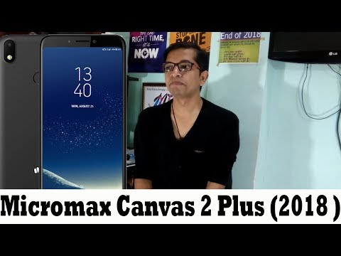 Micromax Canvas 2 Plus (2018) Mobile Phone -Price, Features, Camera,Specs,Review In India | Hindi