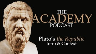 Plato's Republic: Intro & Context - The Academy Podcast