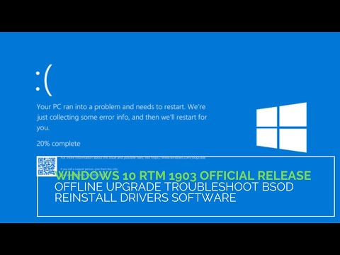 Windows 10 RTM 1903 Official Release - Offline Upgrade troubleshoot BSOD reinstall Drivers Software