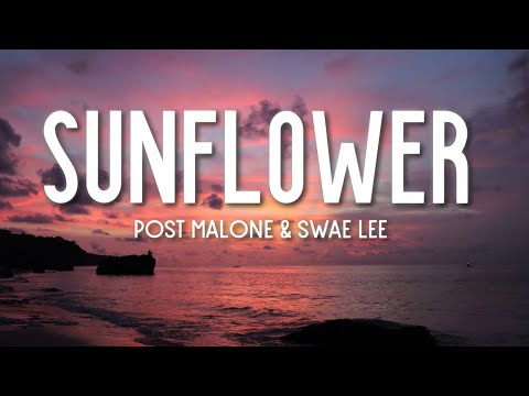 Post Malone - Sunflower  ft Swae Lee Spider-Man: Into the Spider-Verse