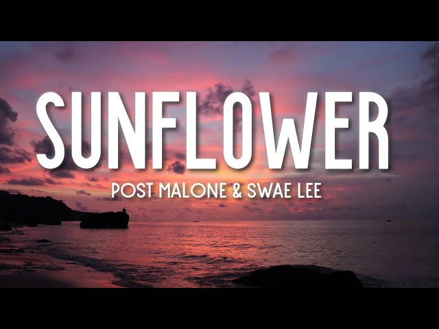 Post Malone - Sunflower (Lyrics) ft. Swae Lee (Spider-Man: Into the Spider-Verse)