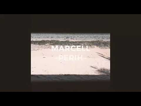 Download Marcell - Perih  s   Mp4 baru