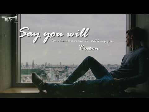 [Lyrics] Say you will - Bosson
