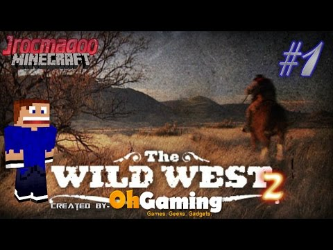 Modded Mincraft Wild West 2  Ep#1 - The long hard road