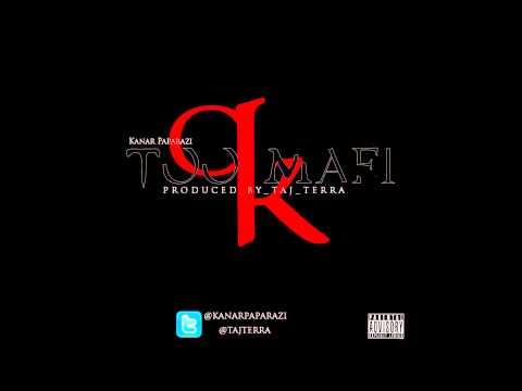 Kanar Paparazi - Too Mafi
