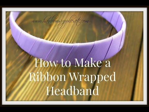 How to Make a Ribbon Wrapped Headband