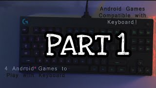 These Android Games are OFFICIALLY Compatible with Keyboard!