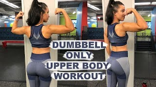 Dumbbell Only Upper Body Workout!