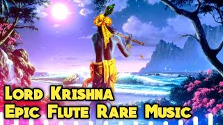 Lord Krishna Epic Flute Rare Music #2 || Meditation,Yoga,Spa,Study,Calming,and Soothing Deep Music
