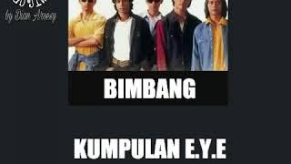 Download KUMPULAN E.Y.E - BIMBANG