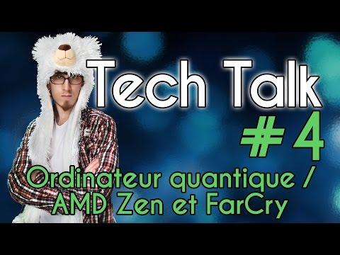 Tech Talk #4 - AMD Zen / Ordinateur Quantique / Microsoft Surface Book et Far Cry Primal [Live]