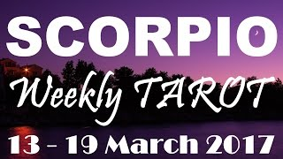 Scorpio Weekly Tarot Reading 13 - 19 March 2017