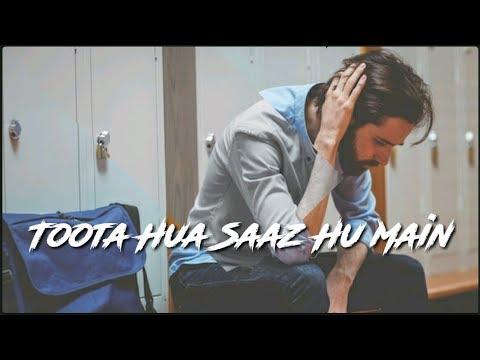 Tuta Hua Saaz Hu Main | Milne Hai Mujhse Aayi | Sad Whatsapp Status | Arijit Singh