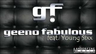 Geeno Fabulous feat. Young Sixx - I