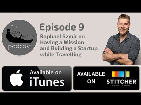 Raphael Szmir on Having a Mission and Building a Startup while Travelling