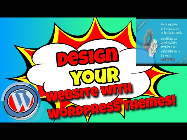 Design your Website with WordPress Themes!