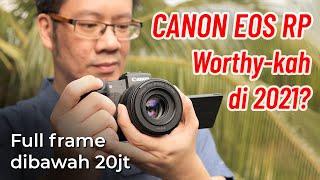 Canon EOS RP Kamera Full Frame : Pantaskah Harganya?