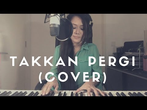 Free Download Takkan Pergi - Hyper Act  (bella Nazari Cover) Mp3 dan Mp4
