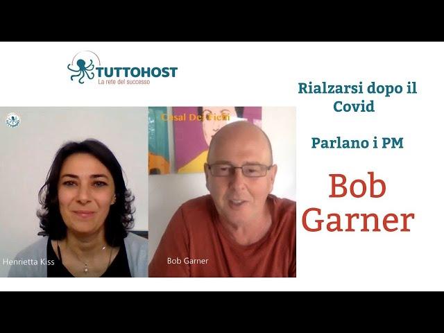 Rialzarsi dopo il Covid: parlano i Property Manager. Bob Garner (Ep. 5)