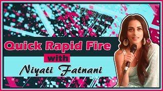 Niyati Fatnani  Quick Rapid Fire  Nazar