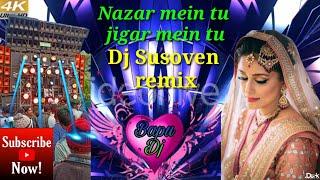 najar mein tu Jigar mein tu New DJ susovan remix