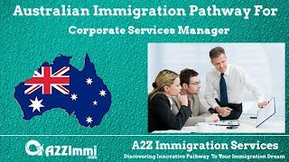 Australia Immigration Pathway for Corporate Services Manager*** (ANZSCO Code: 132111)