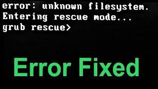 How to Fix error: unknown filesystem grub rescue in Windows 7/8.1/10 (Advanced Tutorial)
