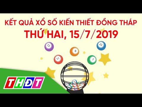 Kết Quả Xổ Số Kiến Thiết Tỉnh Đồng Tháp, Ngày 15/7/2019 | THDT