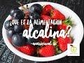 ¿QUE ES LA ALIMENTACION ALCALINA? ANUTRICIONAL TV