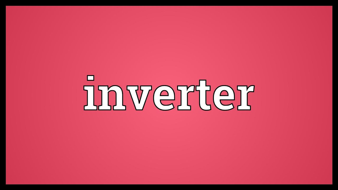 Inverter Meaning