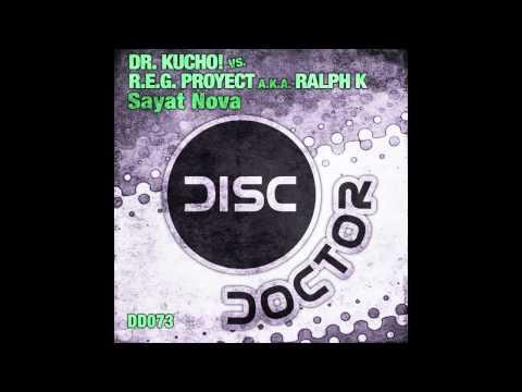 "Dr. Kucho! Vs R.E.G. Project A.K.A. Ralph K ""Sayat Nova"""