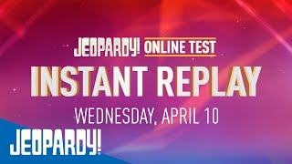 2019 Online Test Instant Replay Day 2   JEOPARDY!