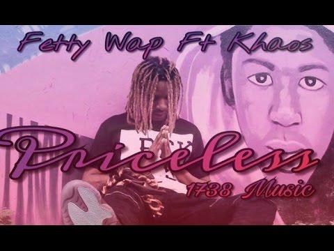 Fetty Wap - Priceless ft. Khaos