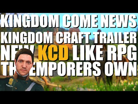 New Kingdom Come Style RPG Emperors Own + New Trailer For KCD Remake | Kingdom Come Deliverance News |