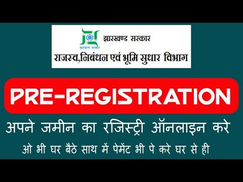 खुशख़बरी Pre Registration for Land Registry in regd.Jharkhand