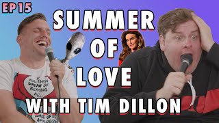 Summer of LOVE with Tim Dillon | Chris Distefano Presents: Chrissy Chaos | EP 15