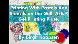 Printing with Gelli Arts® Printing Plates and Pastels & Stencils