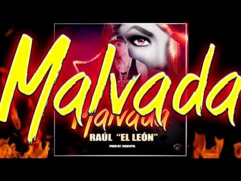 """RAÚL """"EL LEÓN"""" - MALVADA"""
