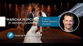 Marcha Nupcial  - Mendelssohn (AULA GRATUITA de Violão Clássico) - Cordas e Música