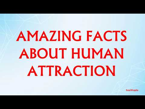 AMAZING FACTS ABOUT HUMAN ATTRACTION